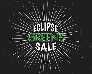 Green's Eclipse Sale!